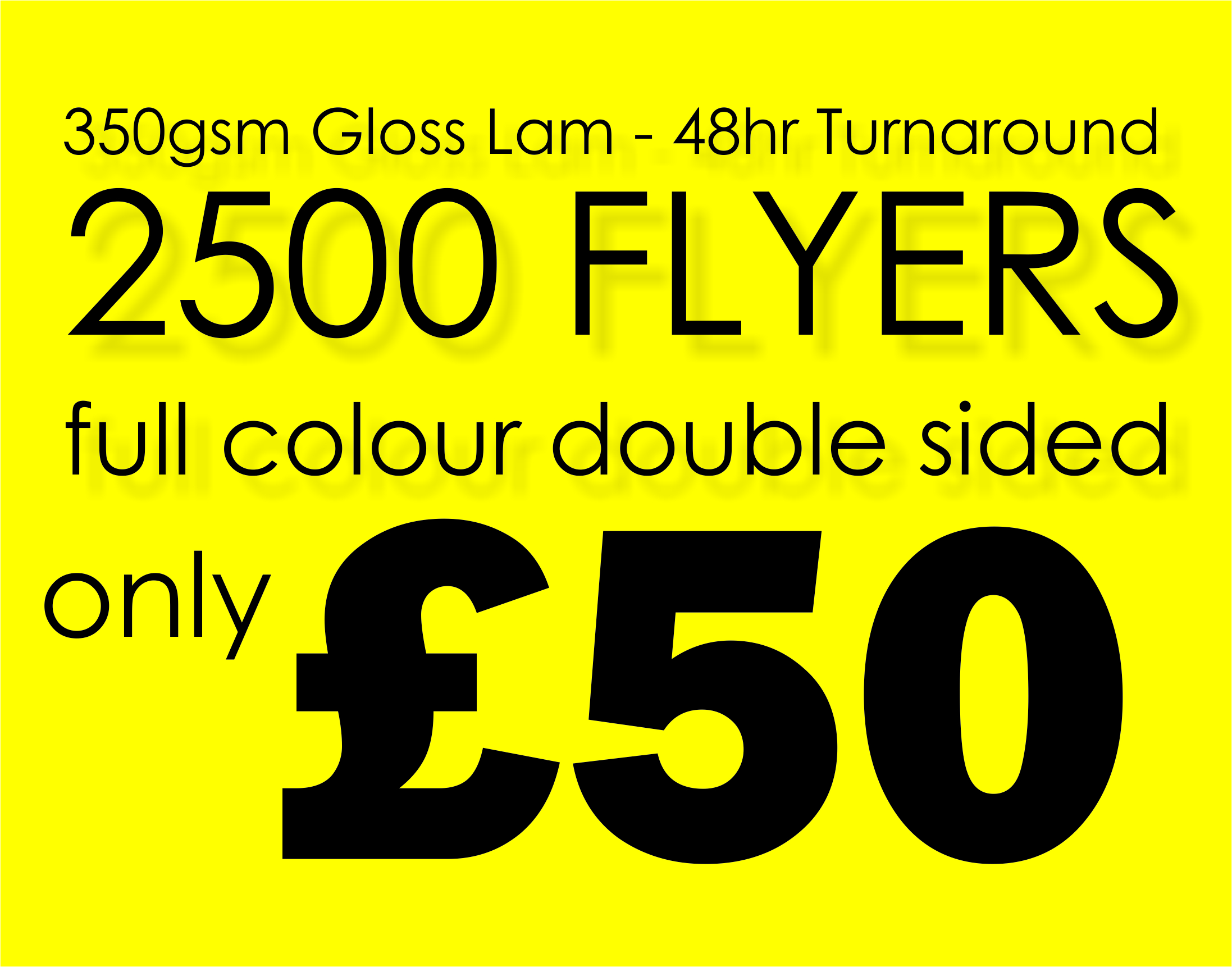 2500 A6 Gloss Laminated Flyers for only £50
